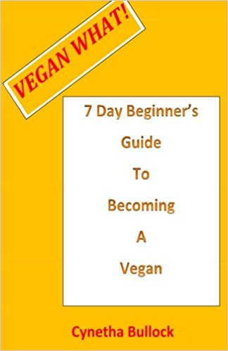 7 Day Beginner's Guide To Becoming a Vegan