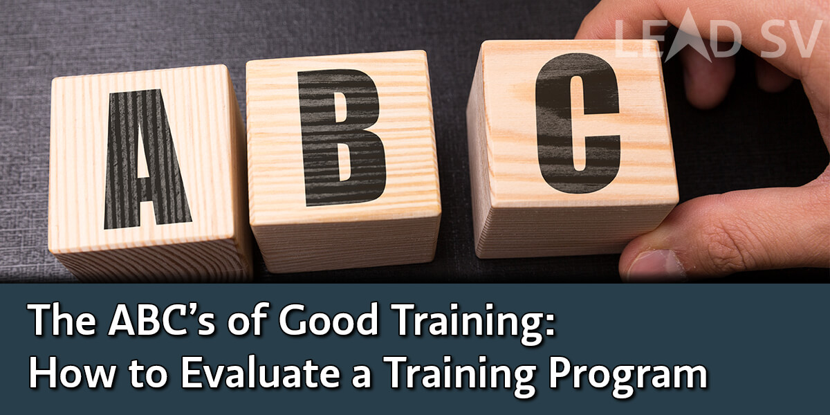 The ABC's of Good Training: How to Evaluate a Training Program