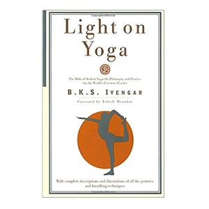Light on Yoga: The Bible of Modern Yoga