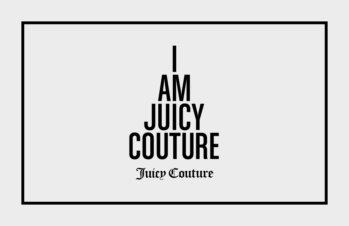 I am Juicy Couture Fragrances :  View Work
