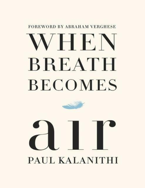 WHEN BREATH BECOMES AIR BY PAUL KALANITHI - Length : 199Rating : 9/10Published posthumously, When Breath Becomes Air was written by Paul Kalanithi, a neurosurgeon diagnosed with terminal cancer months before he was about to leave residency. Having worked his entire life for an imagined future he now would be unable to experience, Kalanithi is now forced to reimagine the life he has left ahead of him. When Breath Becomes Air is a gripping and profound book on Kalanithi's reflections on life, living, and imminent death. I really liked it, and since it's a relatively short read, I'd recommend it to anyone who has a couple of hours to spare.