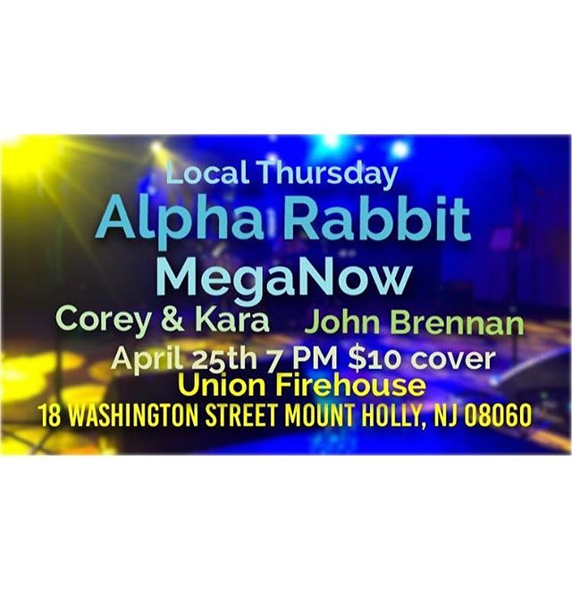Tonight at @unionfirehouse in Mount Holly!  With @kara_lia  @alpha_rabbit_band  @mega_now  @jb.guitar  7PM // $10 cover