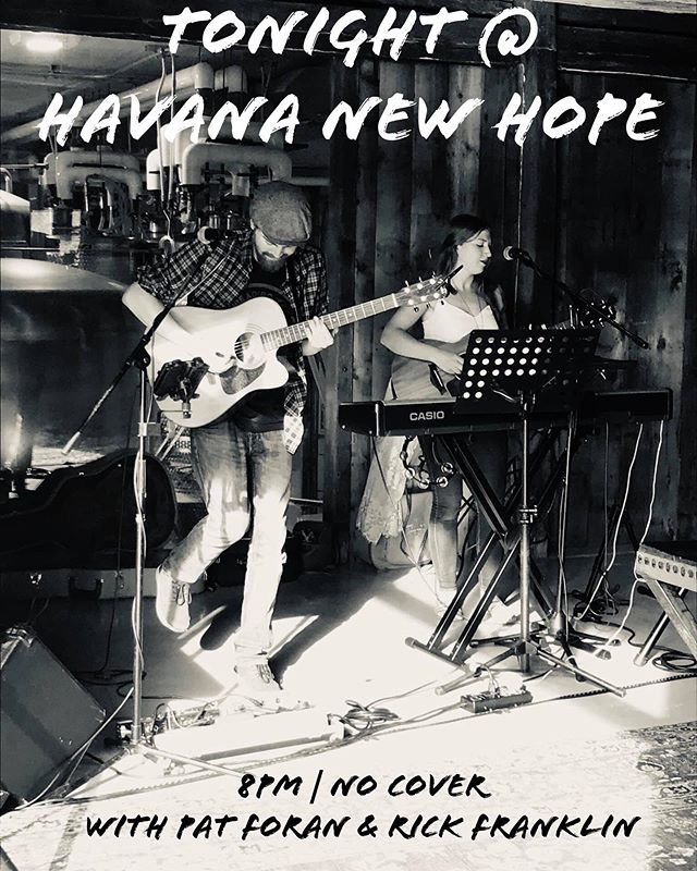 Tonight @ Havana New Hope! With @kara_lia, Pat Foran & Rick Franklin. 8pm | No Cover
