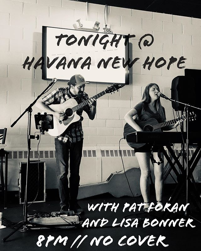 Tonight we're back at Havana New Hope with Pat Foran and Lisa Bonner. 8pm and never a cover. Catch you there!