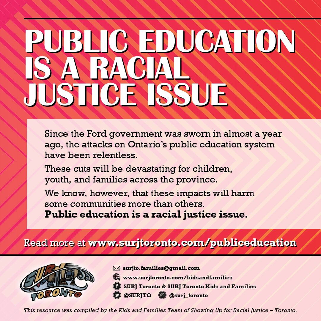 Public Education is a Racial Justice Issue - Since the Ford government was sworn in almost a year ago, the attacks on Ontario's public education system have been relentless. These cuts will be devastating for children, youth, and families across the province. We know, however, that these impacts will harm some communities more than others. Public education is a racial justice issue.