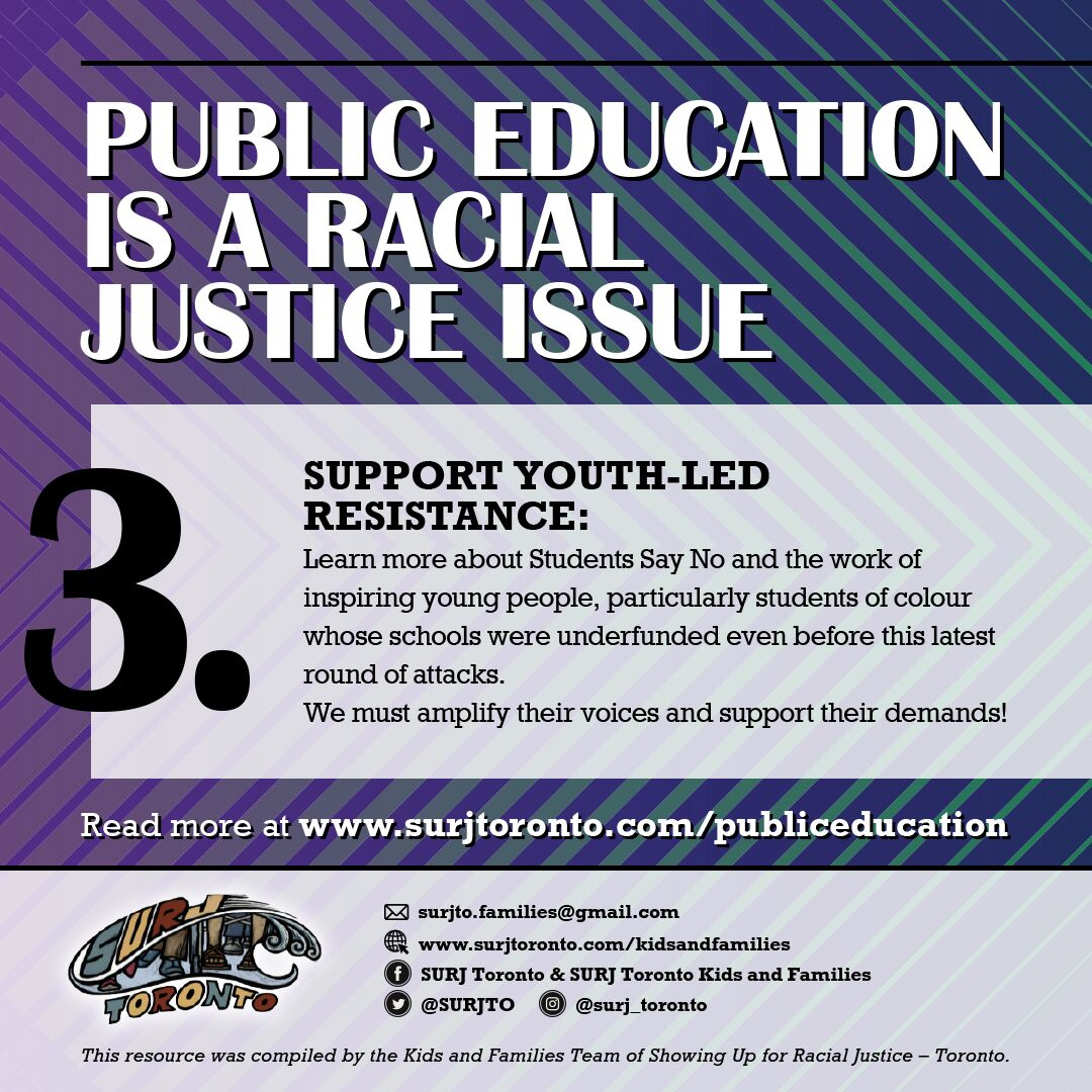 3. - Support youth-led resistance: Learn more about Students Say No and the work of inspiring young people, particularly students of colour whose schools were underfunded even before this latest round of attacks. We must amplify their voices and support their demands!