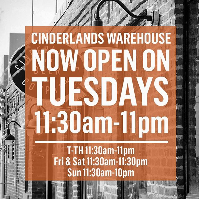 #CinderlandsWarehouse is now open on Tuesdays from 11:30am-11pm - lunch served from 11:30-3pm and dinner from 4-11pm (same as Wednesday/Thursday) - See you tomorrow! #cinderlandsbeer #tuesday #newhours