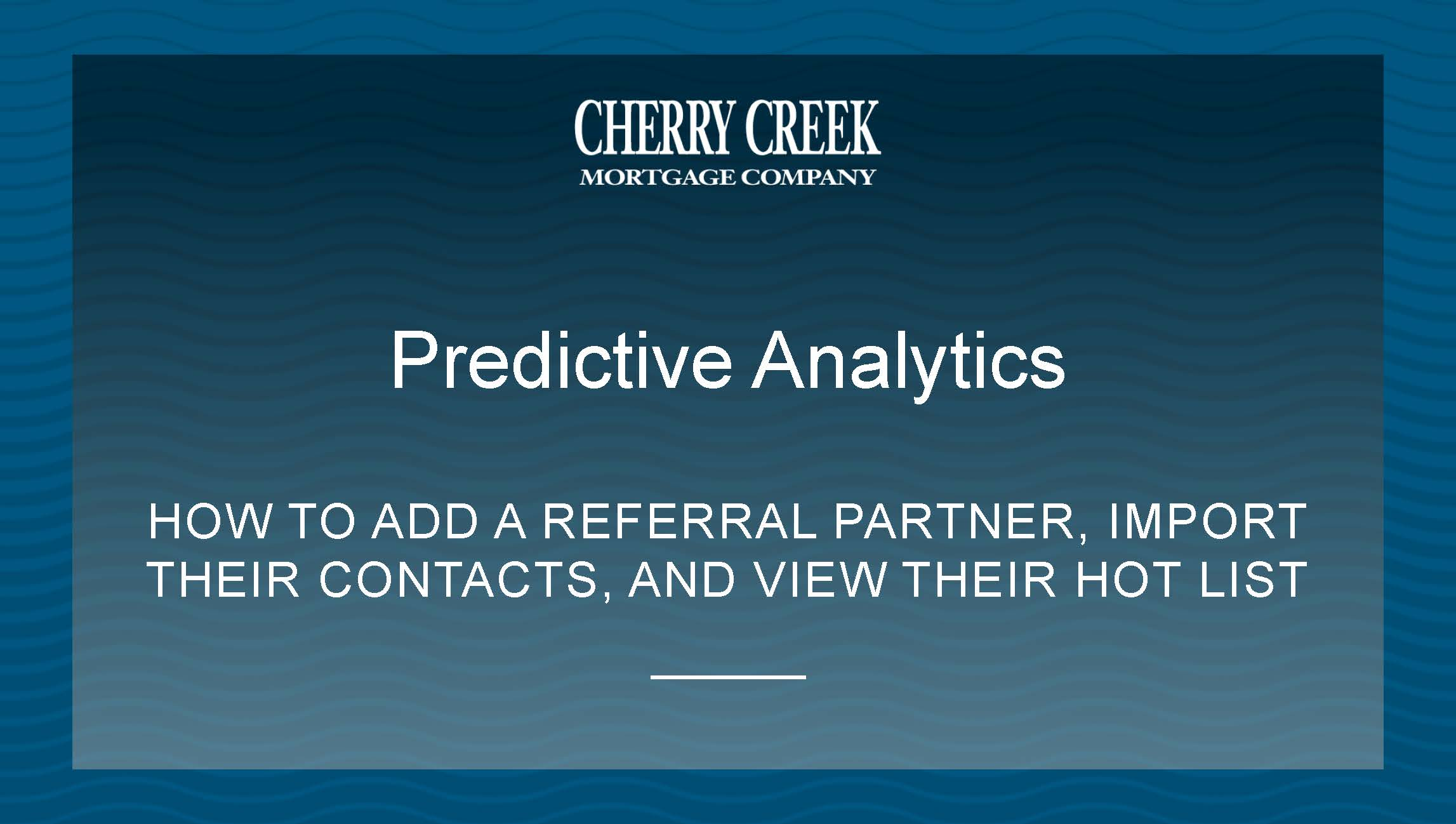 Predictive Analytics - How to add a referral partner_add their contacts_and view their hot list_Page_01.jpg