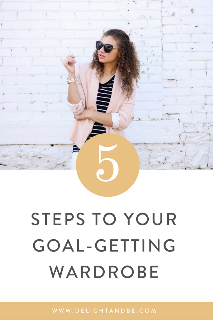 Adulting 101: 5 Steps to Your Goal-Getting Wardrobe