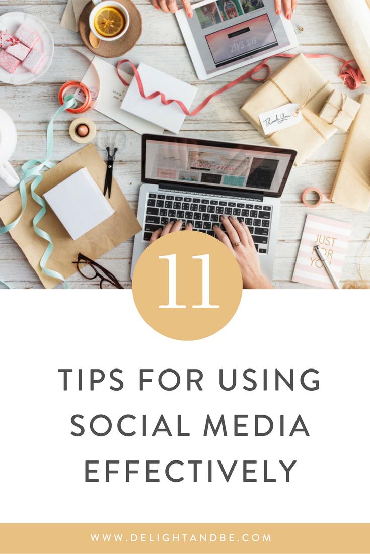 11 Tips for Using Social Media Effectively | Delight & Be Blog