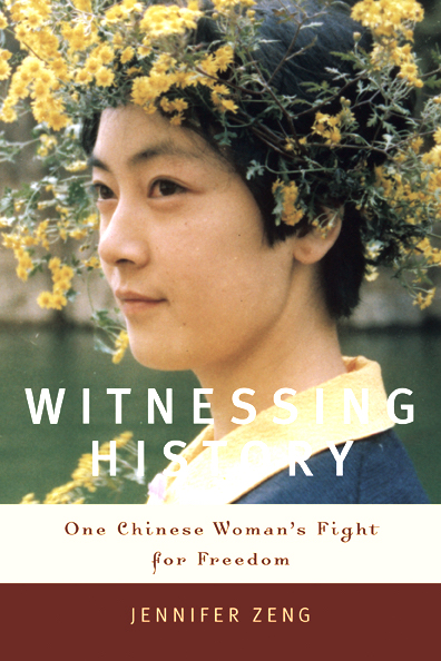 "Book cover of ""Witnessing History"" by Jennifer Zeng"