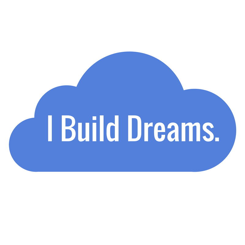 I Build Dreams..png