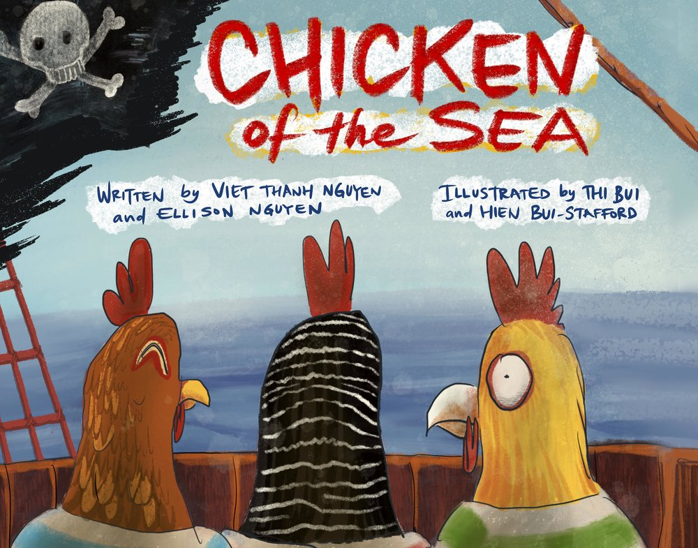 Chicken of the Sea - Written by Viet Thanh Nguyen and Ellison Nguyen, Illustrated by Thi Bui and Hien Bui-Stafford