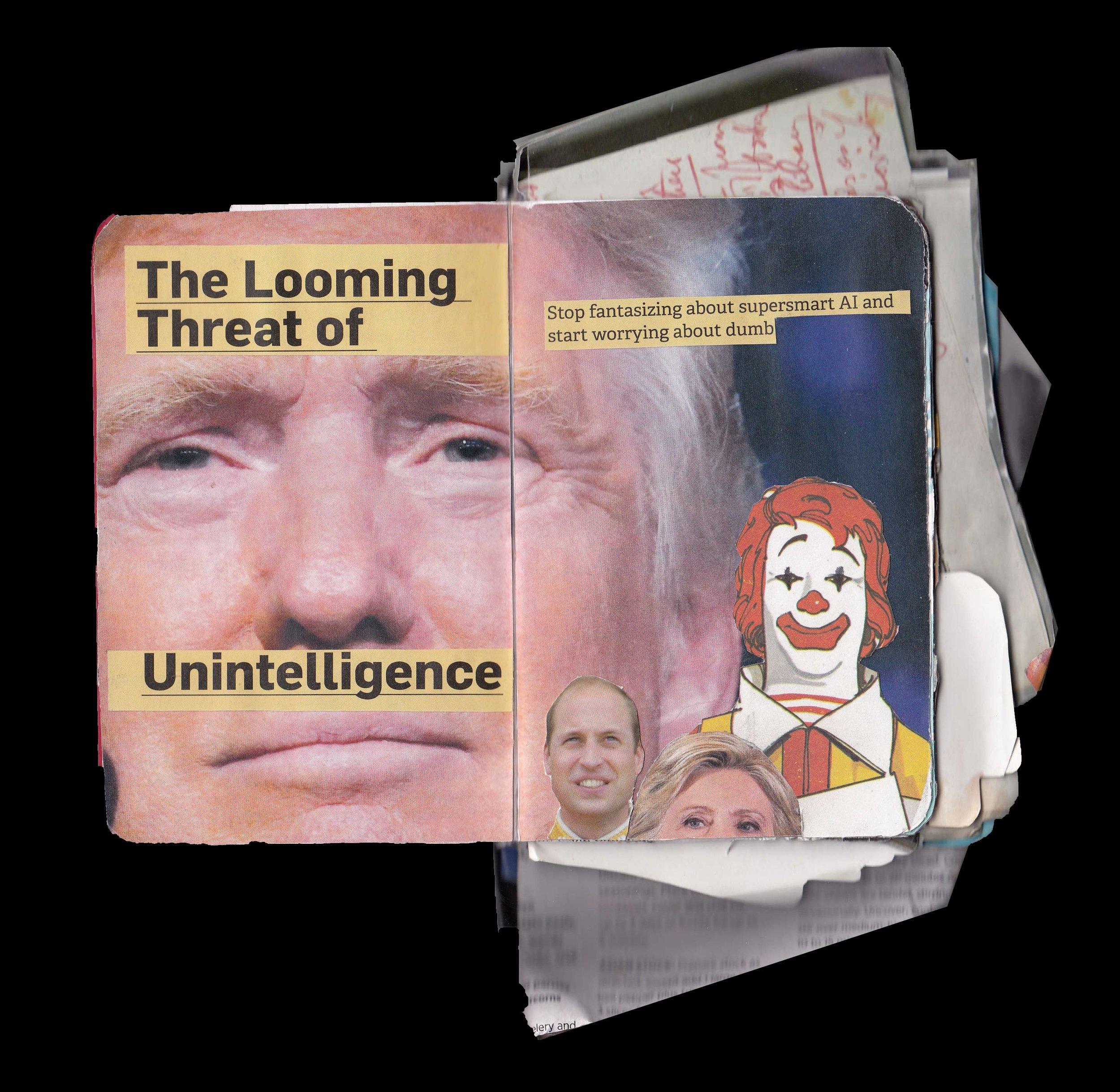 The Threat of Unintelligence