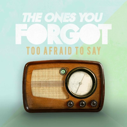 the ones you forgot too afraid to say EP album cover