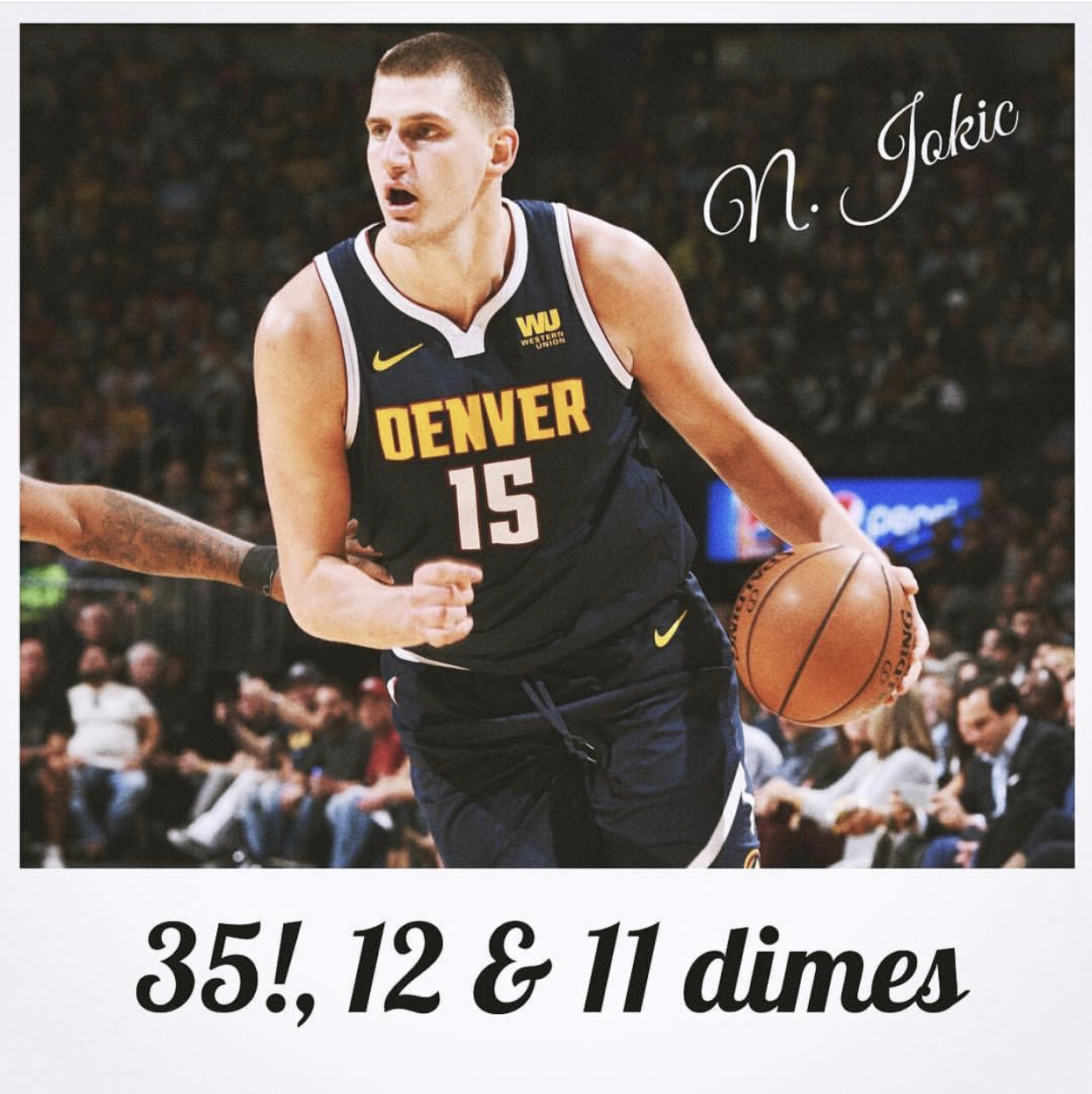 NIKOLA JOKIC - TD! - 35!, 12 boards, 11! dimes & 4! steals