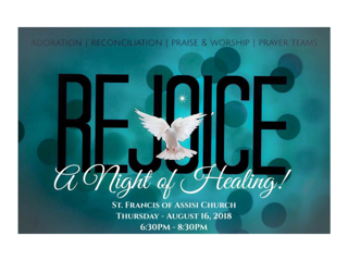 Our Support - Monthly Rejoice Nights of Healing, offered on the 3rd Thursday of the Month.