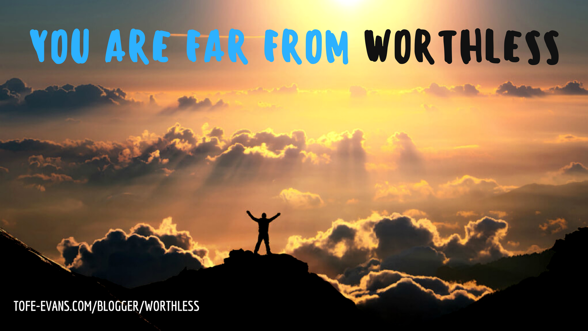 BLOG - YOU ARE FAR FROM WORTHLESS.png