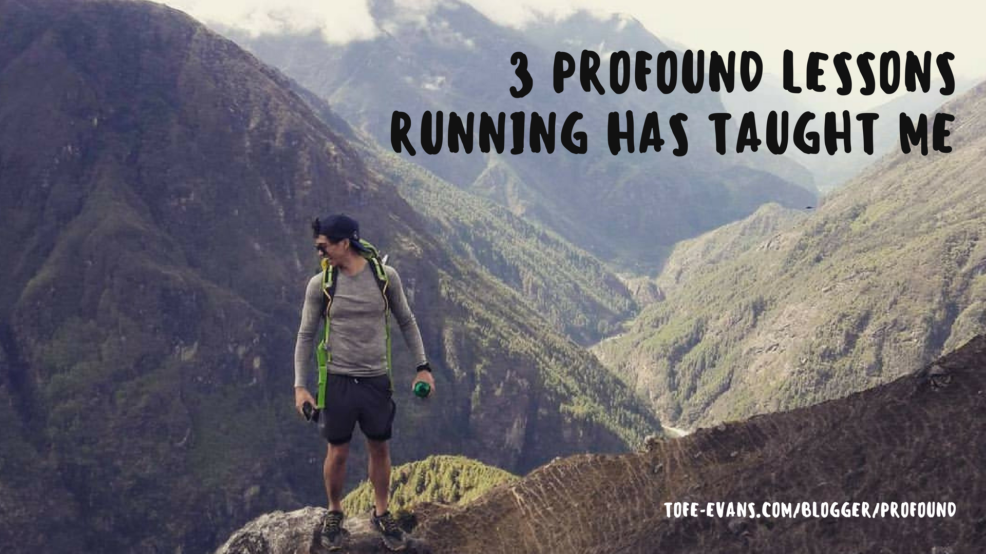 TOFE BLOG - 3 PROFOUND LESSONS RUNNING HAS TAUGHT ME.png
