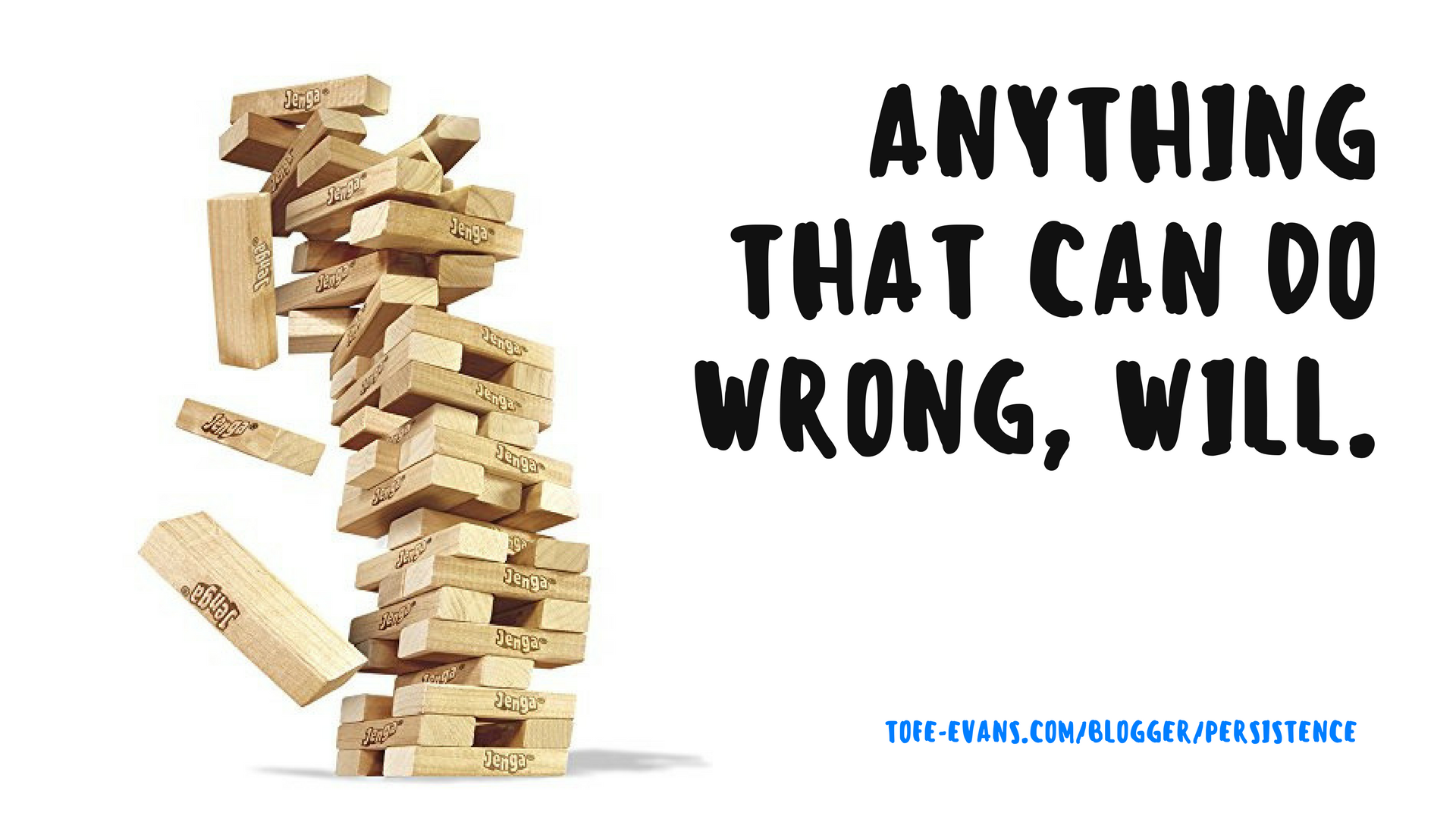 BLOG - ANYTHING THAT CAN GO WRONG, WILL..png