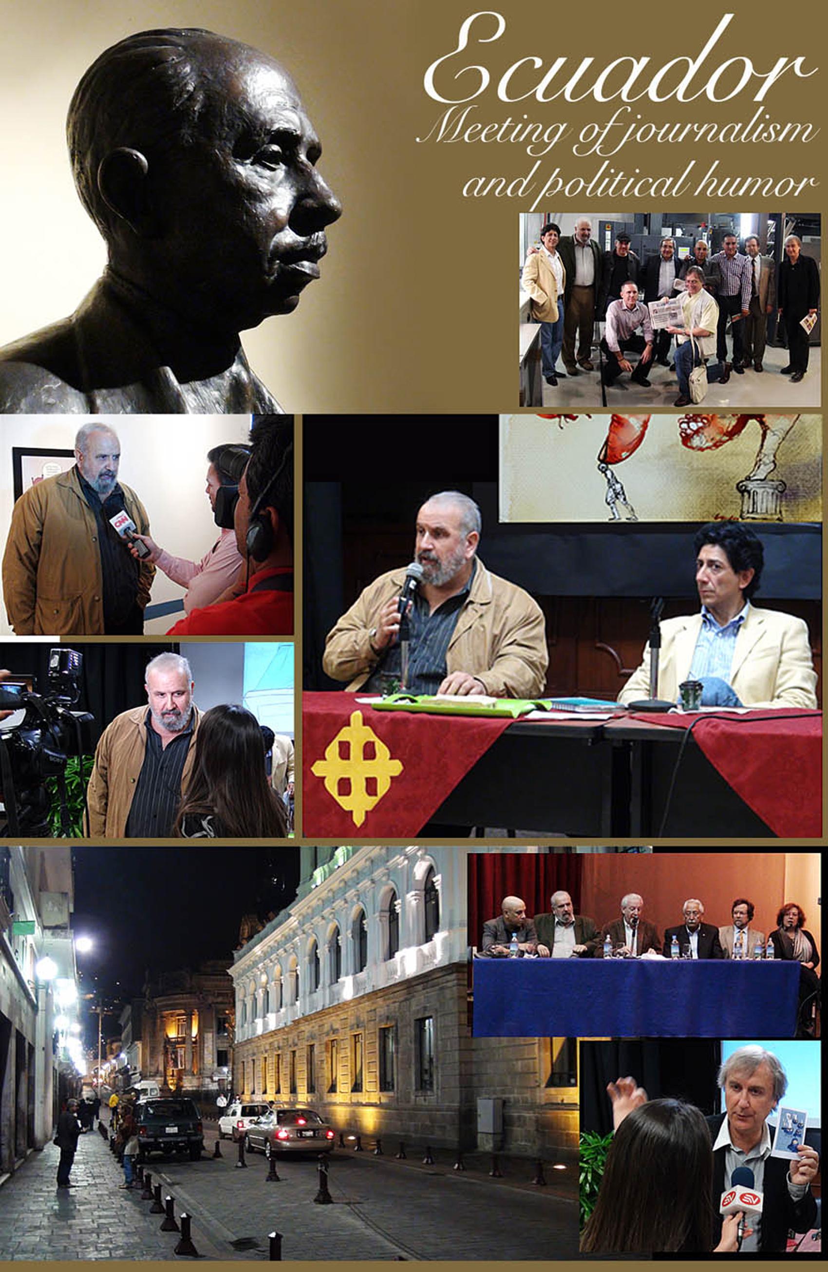 """Bust of the founder of El Universo, Ismael Perez Pazmiño.Participants Ares (Cuba), Boligán (Mexico), Horacio Cardo (Argentina), Hernan Vidal, """"Hervi"""" (Chile), Julio Cesar Gonzalez, """"Matador"""" (Colombia), Plantu (France), Paulo Caruso (Brazil), Matt Wuerter (USA), and Ecuadorians Asrúbal de la Torre (Hoy), Xavier Bonilla, """"Bonil"""" (El Universo, Vistazo), Pancho Cajas (El Comercio), Marcelo Chamorro (Vanguardia and La Hora), and Luis Ibarra (Expreso)."""