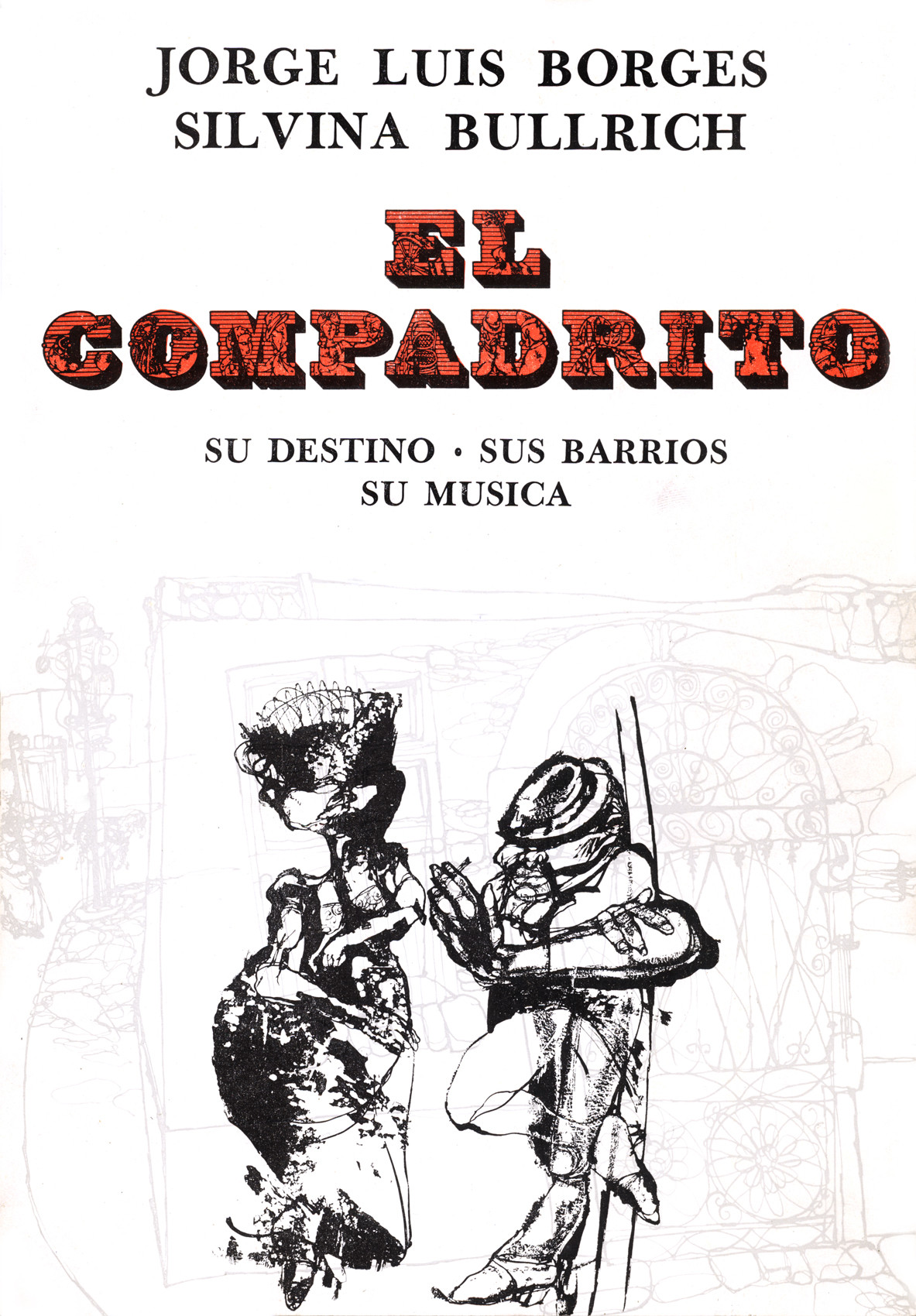 "First edition of ""El compadrito, su destino, barrios, su música"", by Jorge Luis Borges and Silvina Bullrich. Notice the extreme natureof his drawing at that time."