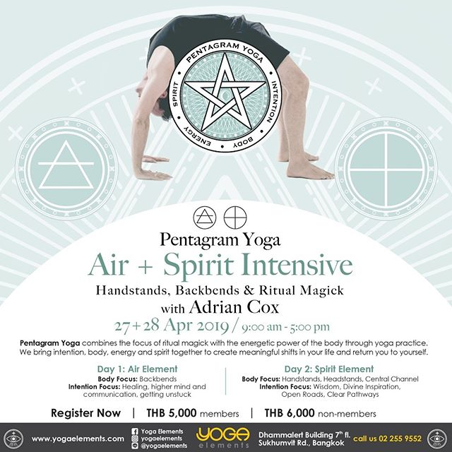 Pentagram Yoga Air + Spirit Intensive Handstands, Backbends & Ritual Magick with Adrian Cox .... 27+28 Apr 2019 9:00 am - 5:00 pm .... Pentagram Yoga combines the focus of ritual magick with the energetic power of the body through yoga practice. We bring intention, body, energy and spirit together to create meaningful shifts in your life and return you to yourself. .... In this workshop, we will work with the elements of Air and Spirit which can be used to clear your inner vision and open up the paths of your life. Working with these elements can help you get un-stuck so you can receive inspiration, get energy flowing and move your projects forward. .... The Air and Spirit elements focus on the central channel of energy in the spine. Both sequences use strong breath work, visualization and mantra to generate subtle awareness and energy that is projected towards the intention that you set in the beginning. .... This workshop will also give you the knowledge to perfect your backbends,  handstands, and headstands. Many students report life-changing shifts and manifestation of their intentions as a result of practicing Pentagram Yoga. It is a powerful experience that will continue to bring benefits long after the workshop has after the workshop has ended.