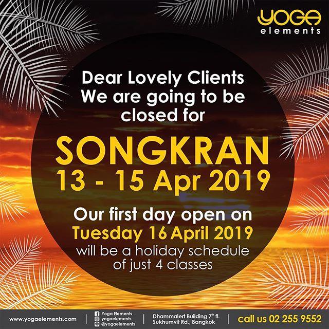Dear Lovely Clients, We are going to be closed for SONGKRAN 13 - 15 Apr 2019. Our first day open on Tuesday 16 April 2019 will be a holiday schedule of just 4 classes. …….. เรียนลูกค้าที่น่ารักทุกท่าน Yoga Elements เราจะปิดให้บริการในวันสงกรานต์ ในวันเสาร์ที่ 13 ถึง วันจันทร์ 15 เมษายน 2562 และจะเปิดให้บริการในวันอังคารที่ 16 เมษายน 2562 ซึ่งเป็นจะเป็นตารางวันหยุดเพียง 4 คลาส อย่าลืมเช็คตราราง! สำหรับแพ็คเกจของท่านเราจะชดเชยวันให้ 3 วันที่สตูดิโอปิด ^^ …….. เพื่อไม่พลาดอัพเดตต่างๆ เช็คตารางคลาสหรือโปรโมชั่นได้ที่www.facebook.com/YogaElementsStudio และ www.yogaelements.com  LINE @yogaelements หรือโทรหาเรา 02 255 9552 ........ #yogaelements #yoga #โยคะ #yogastudio #asoke #btsasoke #bangkok #asana #vinyasa #ashtanga #sukhumvit #terminal21 #siam #thailand #バンコク #ヨガ #요가 #瑜伽 #yogabangkok #yogathailand #namaste #yogi #flow #songkran #songkran2019 #sk19