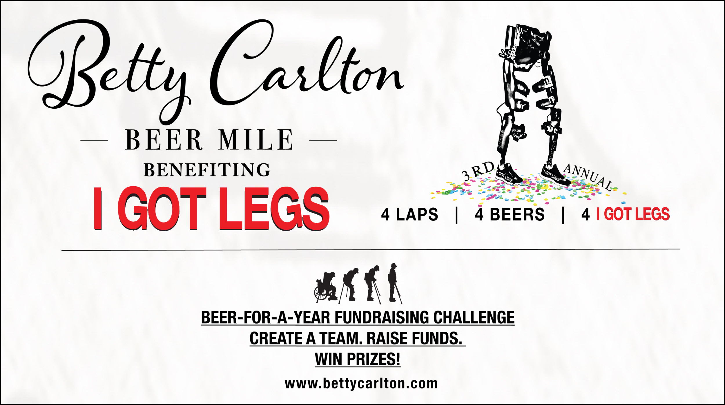 Join the challenge as either a:Solo Beer Miler, 2-Person or 4-Person Relay Team or Spectator! - RAISE FUNDS. WIN PRIZES! — Proceeds benefit I GOT LEGS mission to ReEnable people with physical challenges!