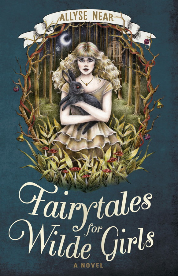 'Fairytales for Wilde Girls' by Allyse Near