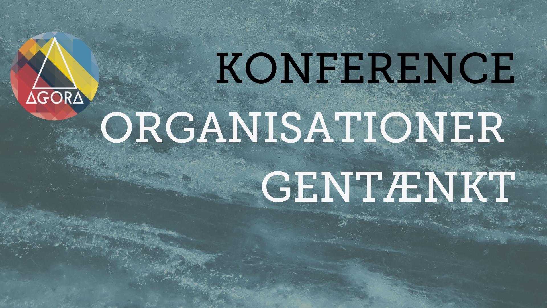 Konference organisationer gentænkt