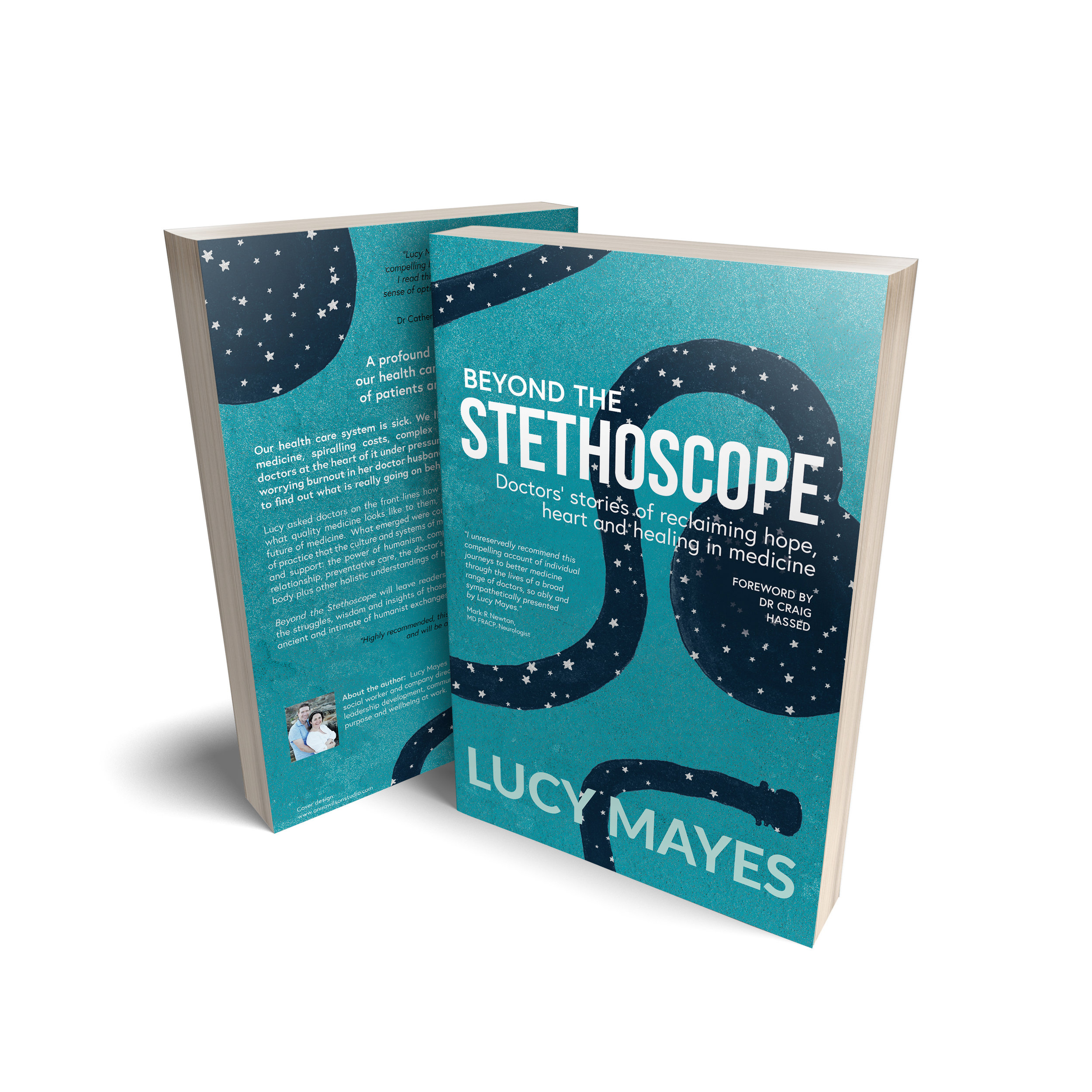 Beyond the Stethoscope - Doctors' stories of reclaiming hope, heart and healing in medicine