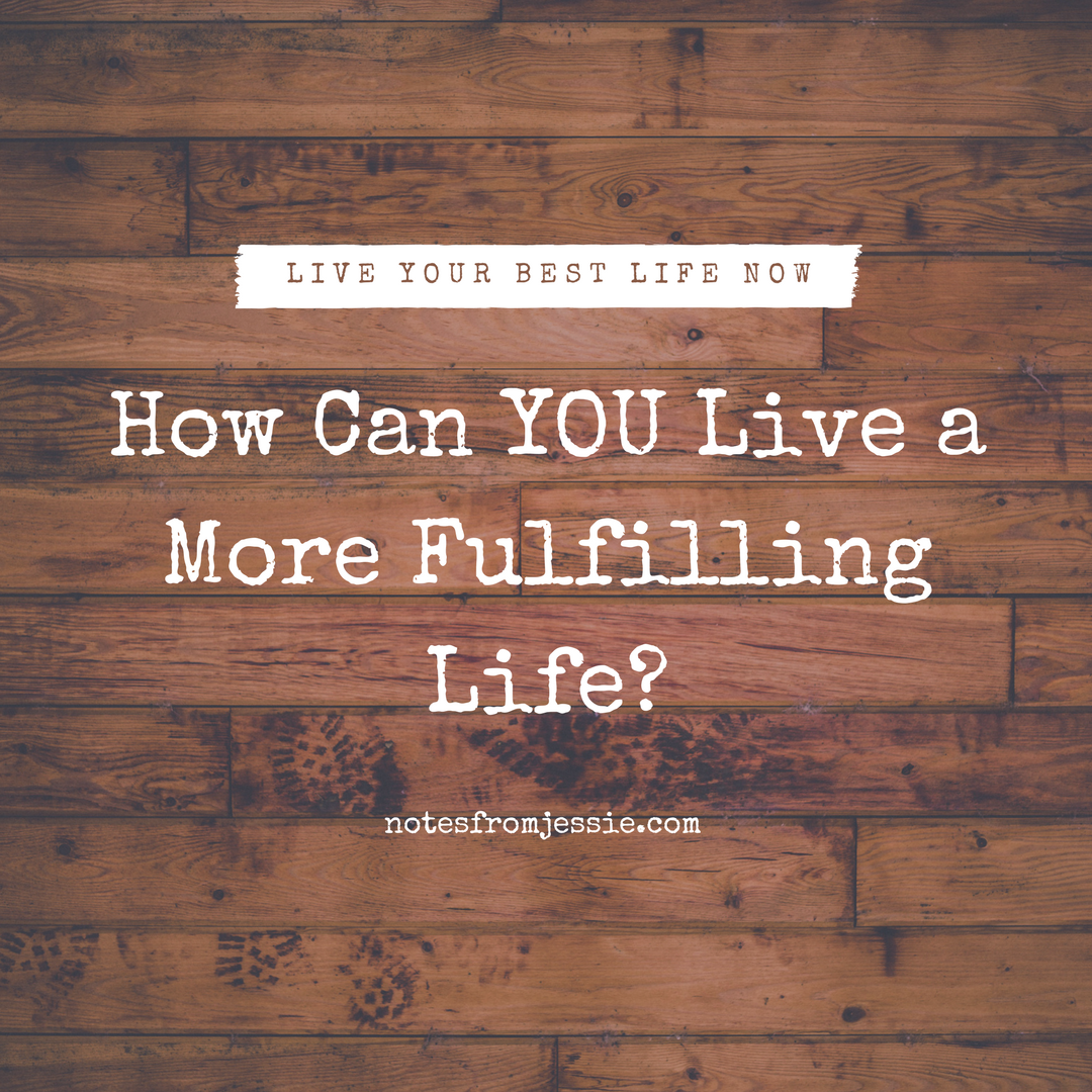 How Can YOU Live a More Fulfilling Life- (1).png