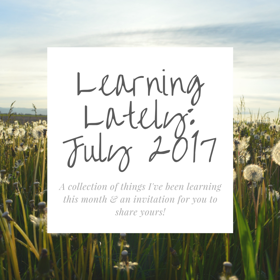 Learning Lately- July 2017.png