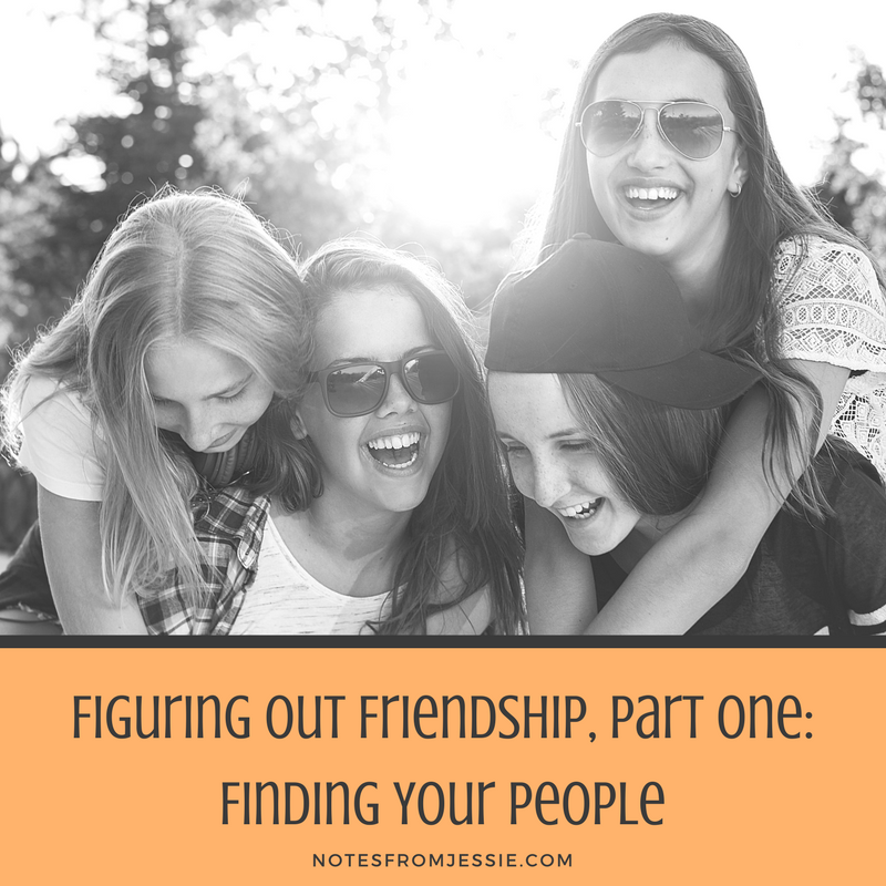 Figuring Out Friendship, Part One- Finding Your People.png