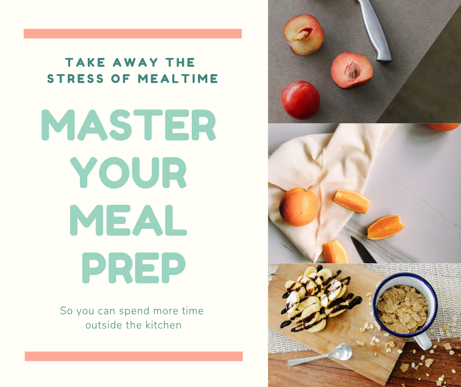 To save time and money on your food, learn to master meal prep! - You'll save time and money at the grocery store and time in the kitchen so you have more to spend with your people!