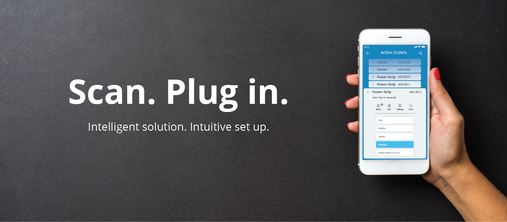 Hardware is shipped to your door. Scan the QR code on a back of an outlet or power strip to activate it. Plug in. Repeat. No electrician required.