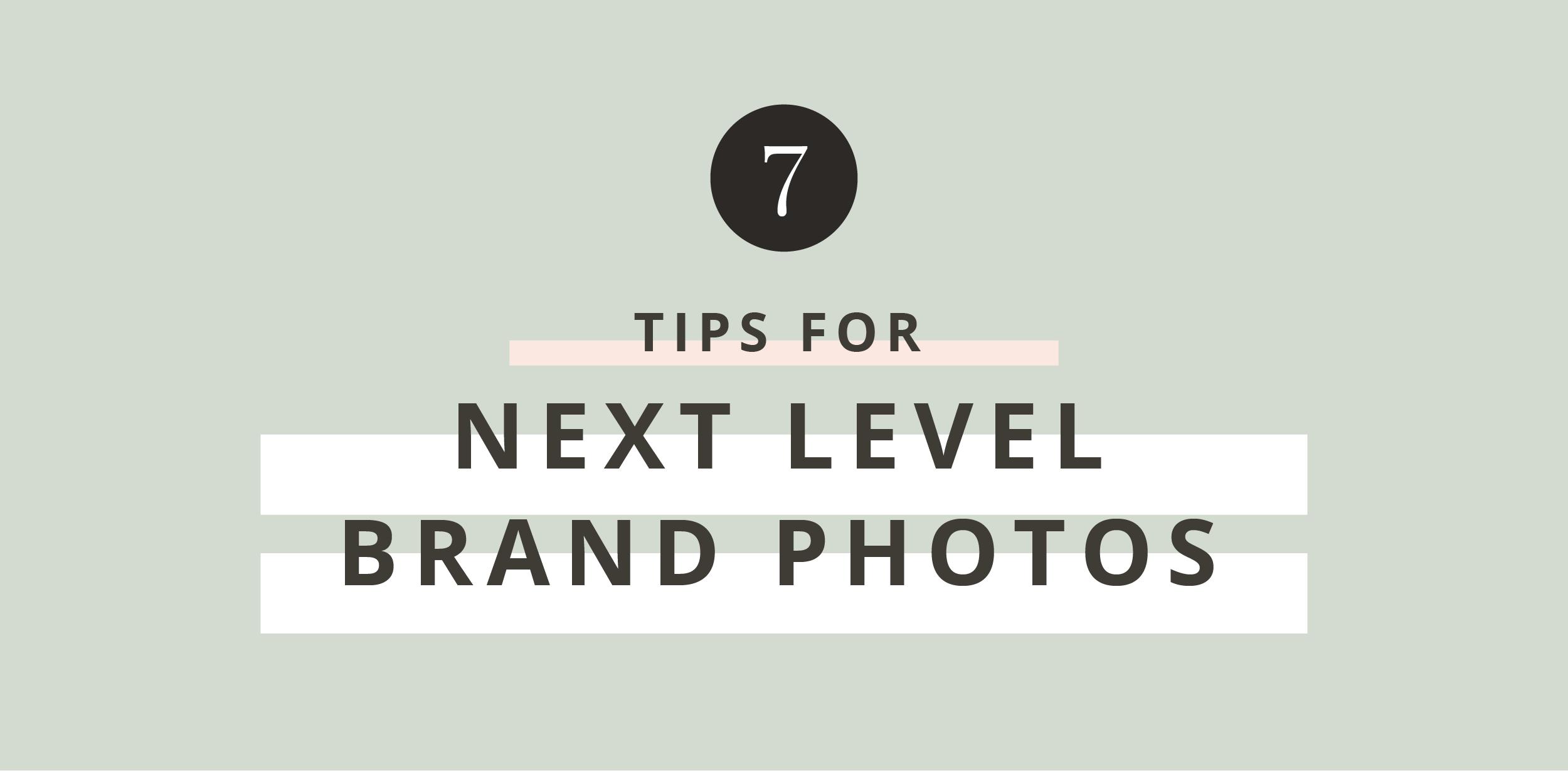 7 tips for next level brand photos