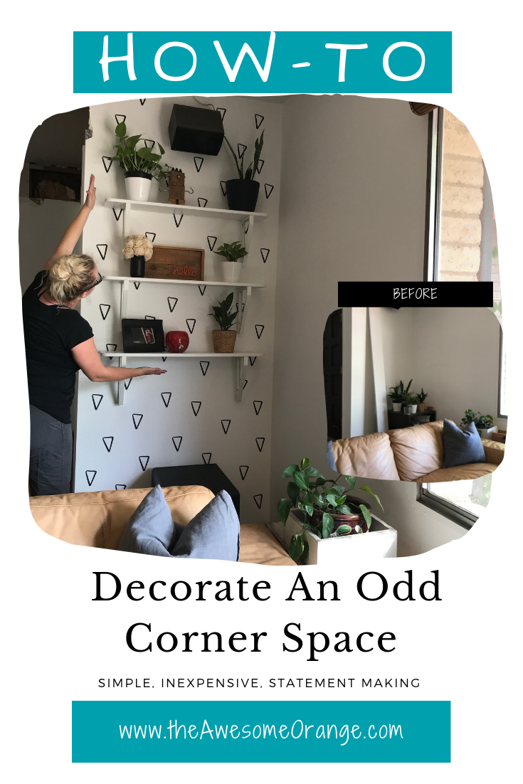 PIN - How To Decorate An Odd Corner Space.png
