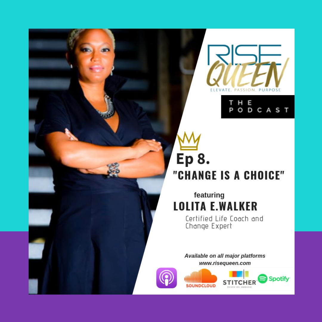 rise queen podcast. with Lolita E. Walker of Walker & Walker Enterprises