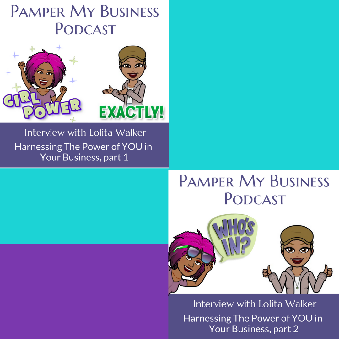 Lolita E. Walker of Walker & Walker Enterprises Interviewed on Pamper My Business Podcast for Harnessing the Power of You.png