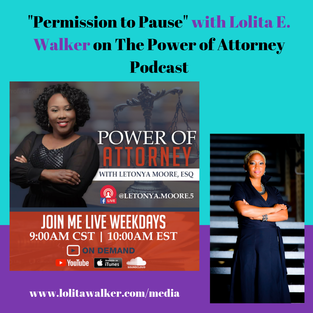 permission to pause with lolita e walker of the power of attorney podcast.png