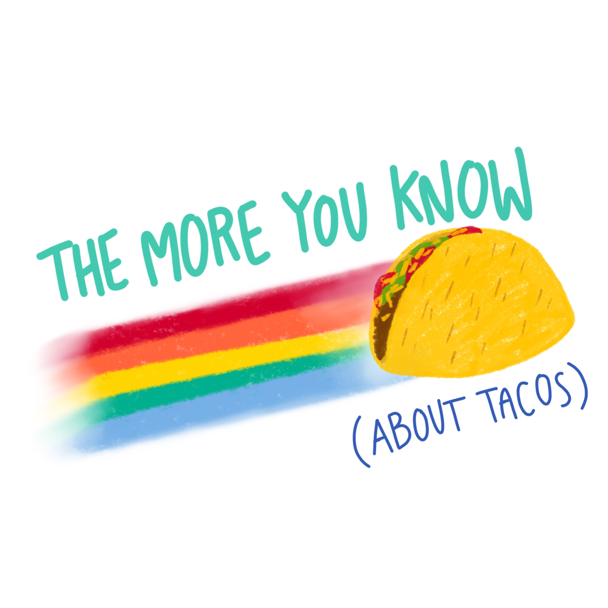 The More You Know About Tacos.jpg