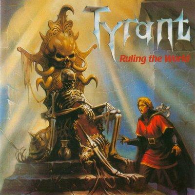 Tyrant - Ruling the World.jpg