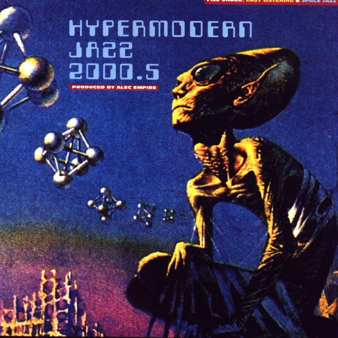 Alec Empire - Hypermodern Jazz.jpg