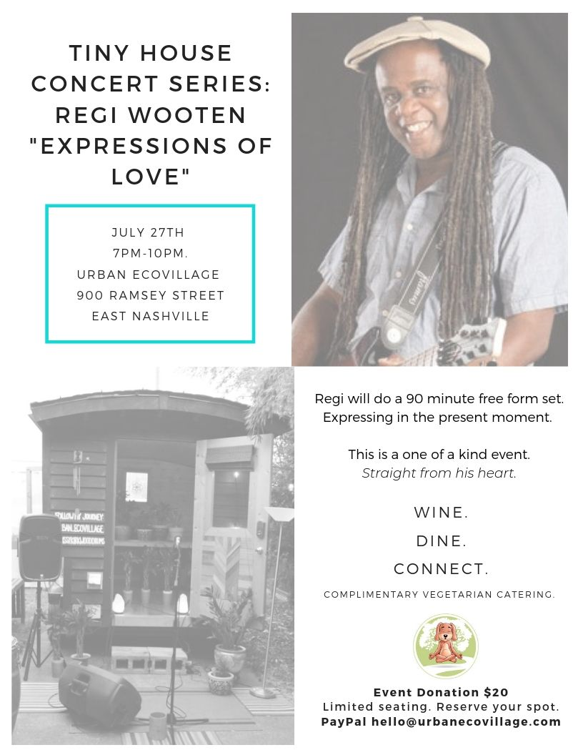 TINY HOUSE CONCERT SERIES_ REGI WOOTEN EXPRESSIONS OF LOVE.jpg