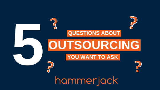 5 QUESTIONS ABOUT OUTSOURCING