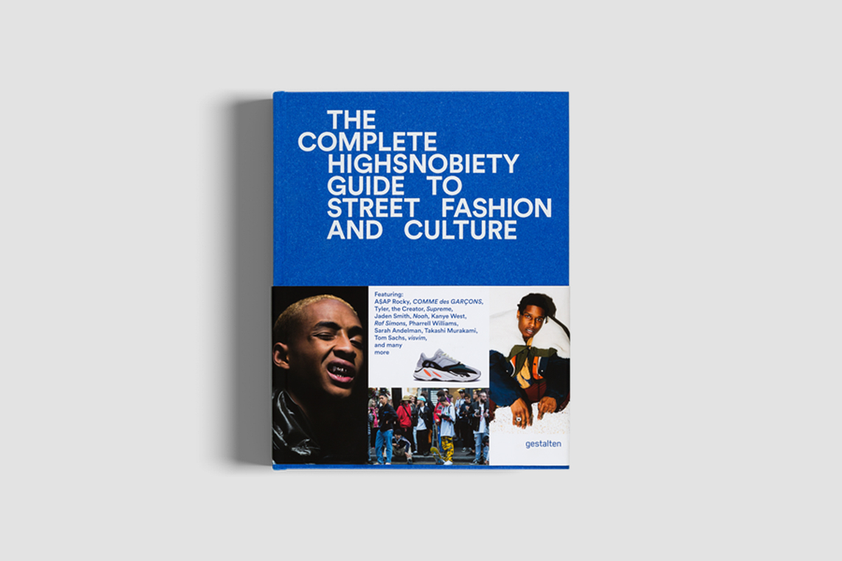 Highsnobiety_The_Incomplete_Guide_To_Fashion_And_Street_Culture_Book01.jpg