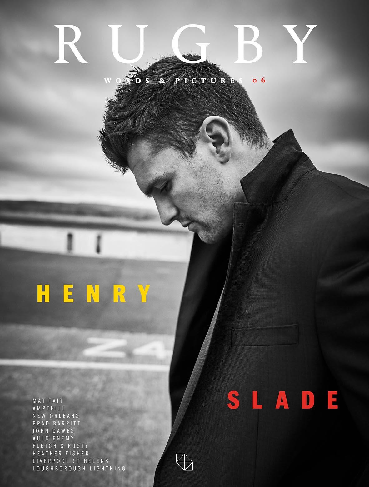Issue 6 Henry Slade, New Orleans, Loughborough Lightning, Liverpool St Helens, John Dawes, Brad Barritt – Russell Earnshaw & John Fletcher, Heather Fisher, Ampthill, Auld Enemy and more… -