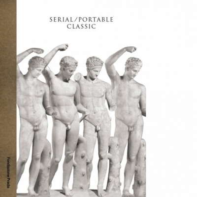 Cover of Exh. cat., Serial/Portable Classic: The Greek Canon and Its Mutation, Fondazione Prada, Milan, 2015